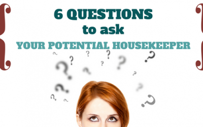 6 questions for your potential housekeeper